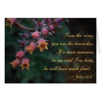 I am the vine... John 15:5 Greeting Card