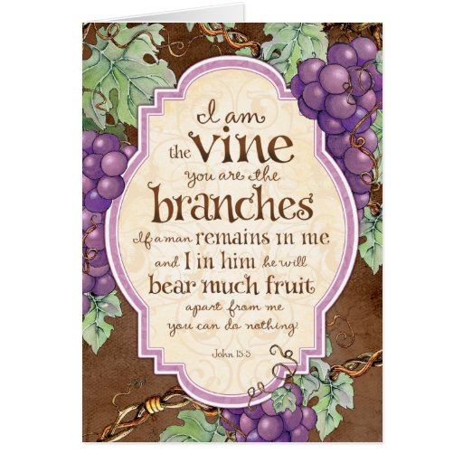 I Am The Vine Scripture Blessing Greeting Card