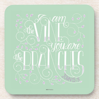 I Am the Vine. You Are the Branches. Drink Coaster