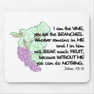 I am the vine, you are the branches... Mouse Pad