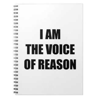 I Am The Voice Of Reason Notebook