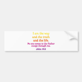 I am the Way and the Truth and the Life Bumper Sticker