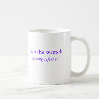 I am the wretch the song refers to coffee mug