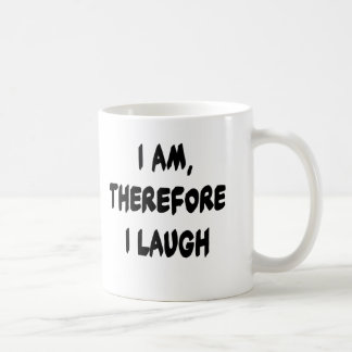 I Am, Therefore I Laugh Tshirts and Gifts Classic White Coffee Mug