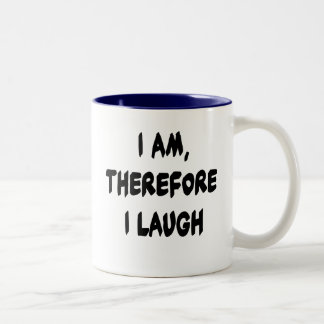 I Am, Therefore I Laugh Tshirts and Gifts Two-Tone Coffee Mug