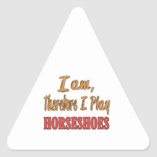 I am therefore I play Horseshoes. Triangle Sticker