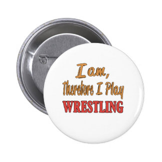 I am therefore I play Wrestling. 2 Inch Round Button