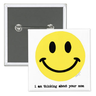 I Am Thinking Of Your Mom 2 Inch Square Button