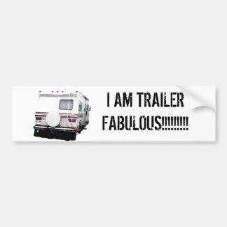 I AM TRAILER FABULOUS!!!!!!!!! BUMPER STICKERS