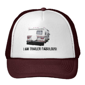 I am Trailer Fabulous! Hat