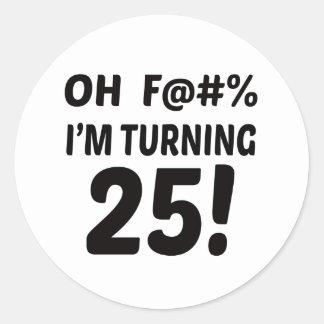 I am Turning 25 ! Classic Round Sticker