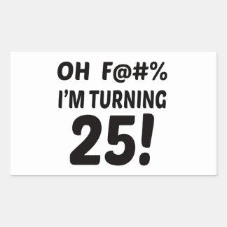 I am Turning 25 ! Rectangular Sticker