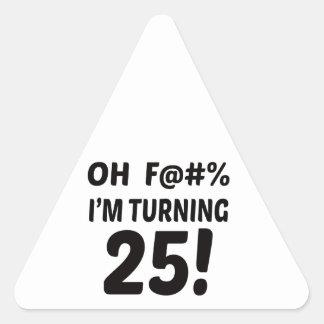 I am Turning 25 ! Triangle Sticker