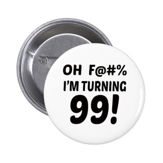 I am Turning 99 ! Button