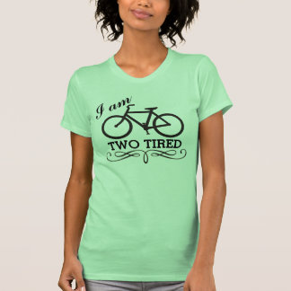 I Am Two Tired Bicycle T-Shirt