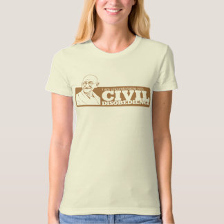 I am uncomfortable with civil disobedience T-Shirt