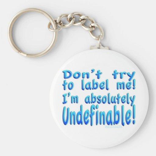 I am Undefinable! Basic Round Button Keychain