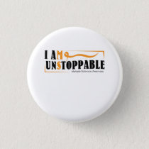 I Am Unstoppable Multiple Sclerosis Awarness Button