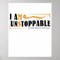 I Am Unstoppable Multiple Sclerosis Awarness Poster