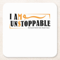 I Am Unstoppable Multiple Sclerosis Awarness Square Paper Coaster