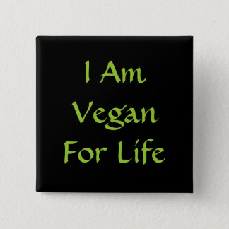 I Am Vegan For Life. Green. Slogan. Custom Button