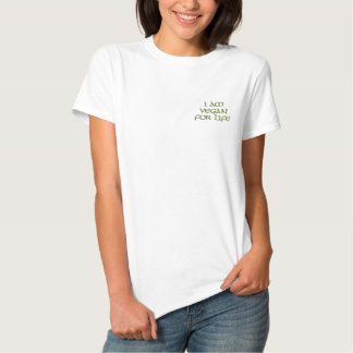 I Am Vegan For Life. Green. Slogan. Custom Embroidered Shirt