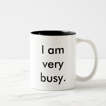 Coffee Themed I am very busy two-toned mug