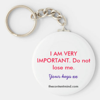 I AM VERY IMPORTANT. Do not lose me., theconten... Basic Round Button Keychain