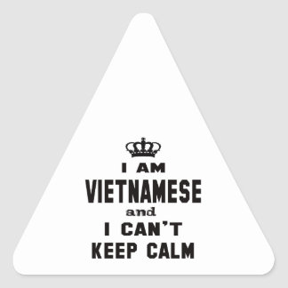 I am Vietnamese and i can't keep calm Triangle Sticker