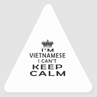 I am Vietnamese I can't keep calm Triangle Sticker