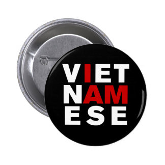 I AM VIETNAMESE PINBACK BUTTON