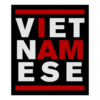 I AM VIETNAMESE POSTERS