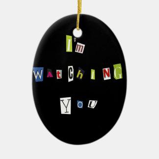 I am watching you ceramic ornament