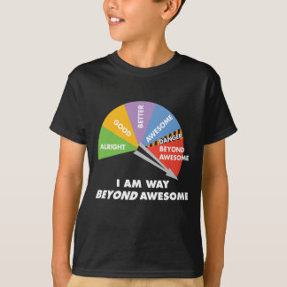I Am Way Beyond Awesome T-Shirt