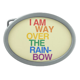 I AM WAY OVER THE RAINBOW - .png Belt Buckles
