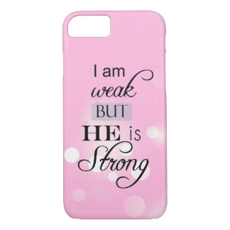 I am weak, He is strong Christian Quote iPhone 8/7 Case