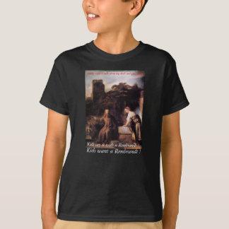 I am wearing a Rembrandt T-Shirt