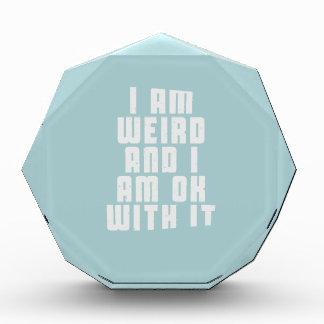 I am weird and I am ok with it Acrylic Award