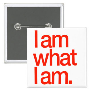 I Am What I Am Pinback Button