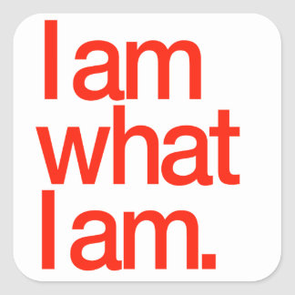 I Am What I Am Square Sticker