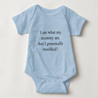 I am what my mommy ate. baby bodysuit