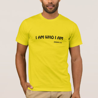I AM WHO I AM Bible Quote T-Shirt