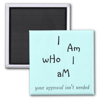 I am who I am Magnet