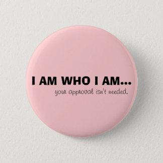 I AM WHO I AM... PINBACK BUTTON