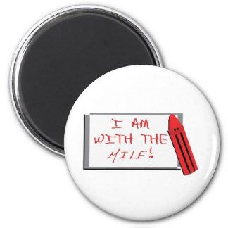I Am With The Milf Fridge Magnet