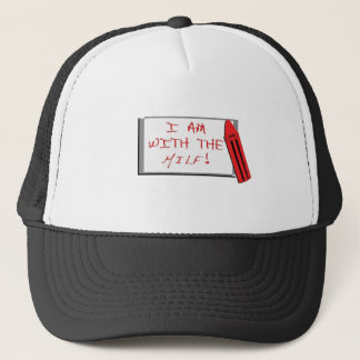 I Am With The Milf Trucker Hat
