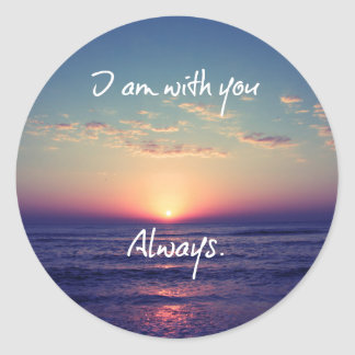 I am with you Always Bible Verse Classic Round Sticker