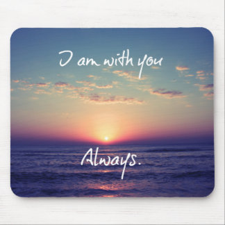 I am with you Always Bible Verse Mouse Pad