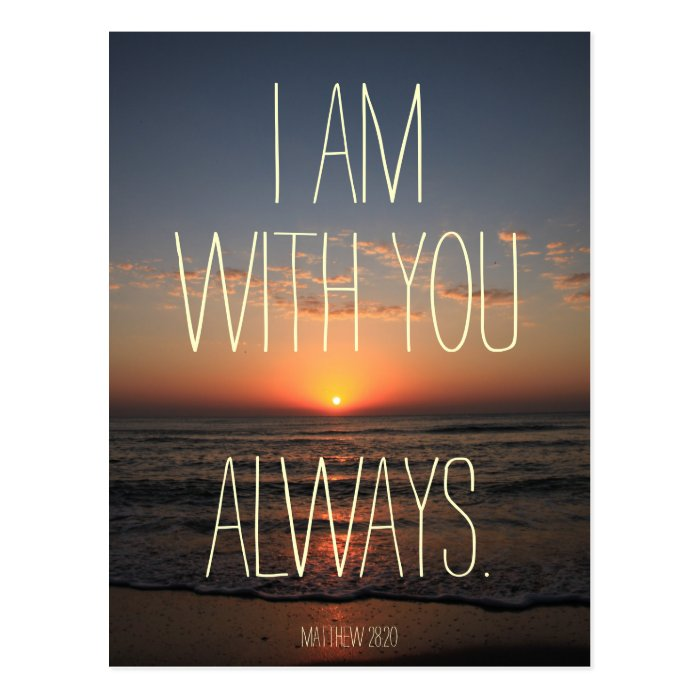 Bible Am Going To Deliver You: I Am With You Always Bible Verse Postcard