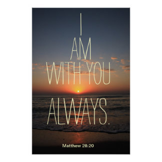 I am with you Always Bible Verse Poster